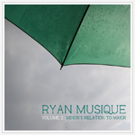 Ryan Musique - Volume 2: Minor's Relation To Major